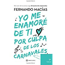 Libro Yo me enamoré de ti por culpa de los carnavales